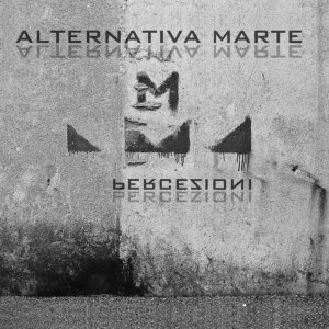 album PERCEZIONI - Alternativa Marte