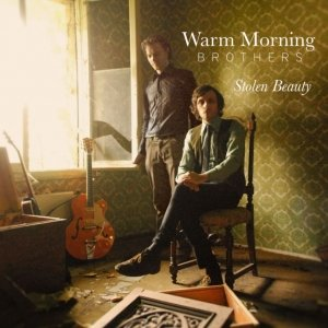 album Stolen Beauty - Warm Morning Brothers