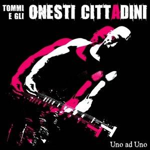 album Uno ad Uno - Tommi e gli Onesti Cittadini