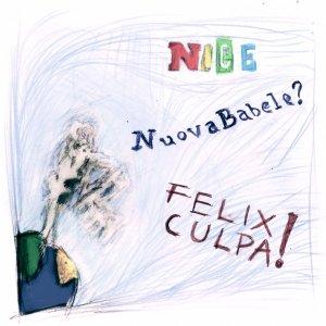 album Nuova Babele? FELIX CULPA! - NiCE