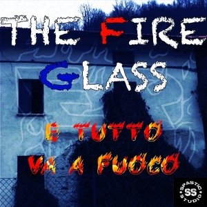 album E tutto va a fuoco Ep - The Fire Glass