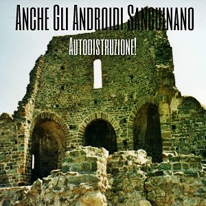 album Autodistruzione! - Anche Gli Androidi Sanguinano