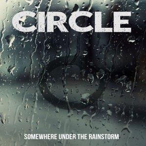 album Somewhere Under The Rainstorm - CIRCLE
