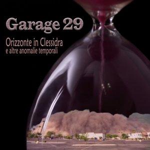 album Orizzonte in Clessidra (e altre anomalie temporali) - Garage 29