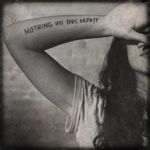 album Nothing IIII Breakfast - Nothing For Breakfast