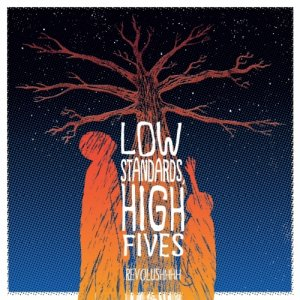 album Revolushhhh - Low Standards, High Fives