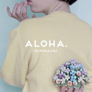 album ALOHA. - DINOSAURI