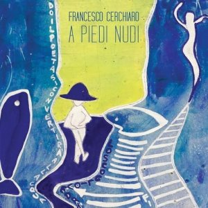 album A Piedi Nudi - Francesco Cerchiaro
