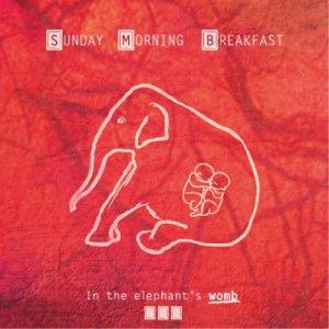 album In The Elephant's Womb - Sunday Morning Breakfast