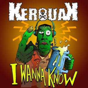 album I Wanna Know - KerouaKband