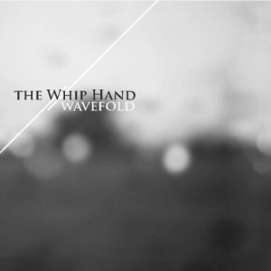 album Wavefold - The Whip Hand