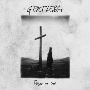 album THINGS WE LOST - Gentless3