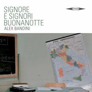 album Signore e signori buonanotte - Alex Bandini