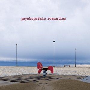 album Psychopathic Romantics - Psychopathic romantics