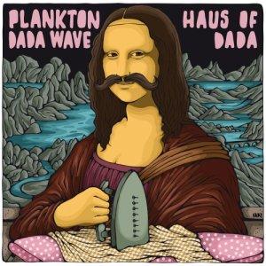 album Haus of Dada - Plankton Dada Wave