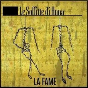 album La Fame (EP) - Le Soffitte di Anna
