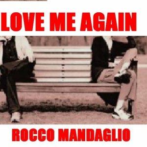 album love me again rocco mandaglio - rocco.managlio