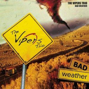 album Bad Weather - The Vipers Trio