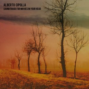 album Soundtrack For Movies In Your Head - Alberto Cipolla