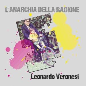 album L'ANARCHIA DELLA RAGIONE - Leonardo Veronesi