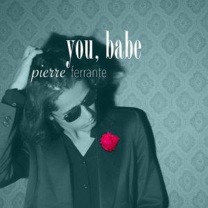 album You, Babe - Pierre Ferrante