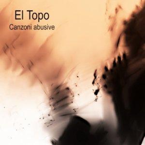 album Canzoni abusive - El Topo
