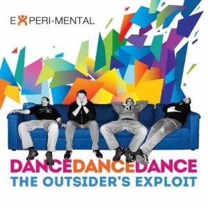 album Dance Dance Dance - The Outsider's exploit - Experi-Mental
