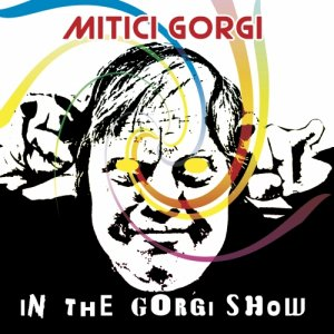 album In the Gorgi show - Mitici Gorgi