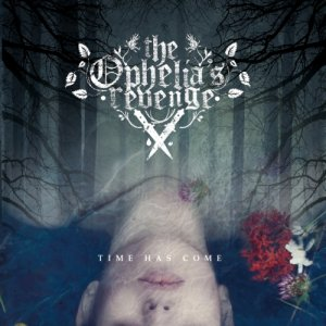 album Time Has Come - The Ophelia's Revenge