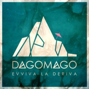 album EVVIVA LA DERIVA - Dagomago