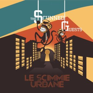 album Le Scimmie Urbane - The Scunned Guests