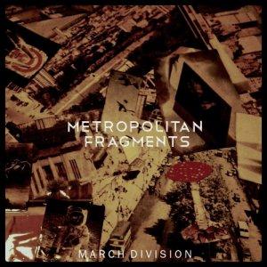 album Metropolitan Fragments - March Division