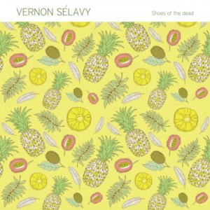 album Shoes of the dead - Vernon Sélavy