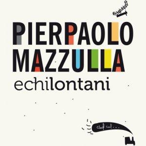 album Echi Lontani - Pierpaolo Mazzulla