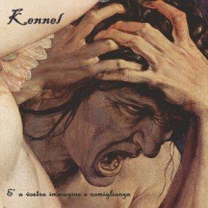 album Kennel - E' a vostra immagine e somiglianza - Releases/Produzioni