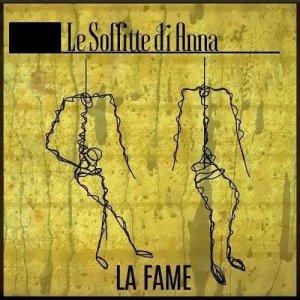 album Le Soffitte di Anna - La fame - Releases/Produzioni