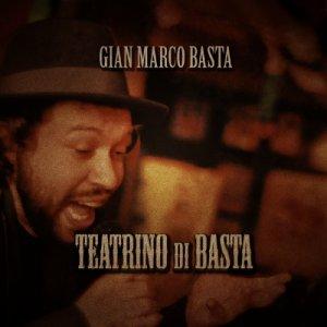 album Il Teatrino di Basta - Gian Marco Basta