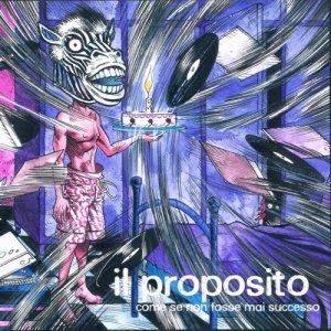 album Come Se Non Fosse Mai Successo - IL PROPOSITO