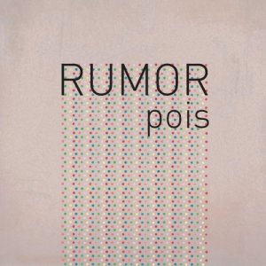 album Pois - RUMOR