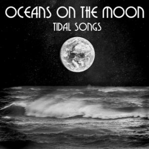 album Tidal Songs - Oceans on the Moon