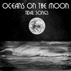 album Tidal Songs - Oceans on the Moon