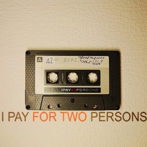 album Singoli - I Pay For Two Persons