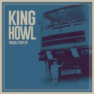 album Truck Stop Ep - KING HOWL