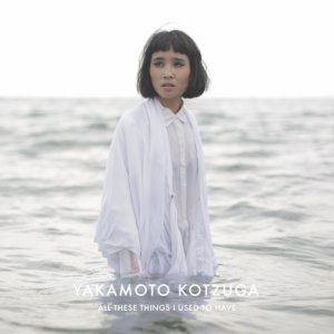 album All These Things I Used To Have - Yakamoto Kotzuga