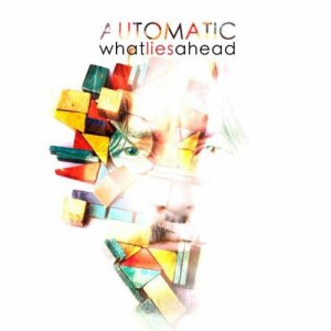 album What Lies ahead - AuToMatiC
