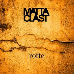 album rotte - Matta-Clast