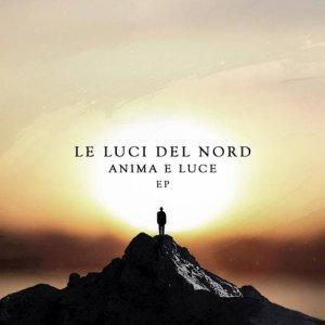 album Anima e Luce - LE LUCI DEL NORD