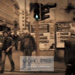 album Come non siamo mai - VIOLELESIA