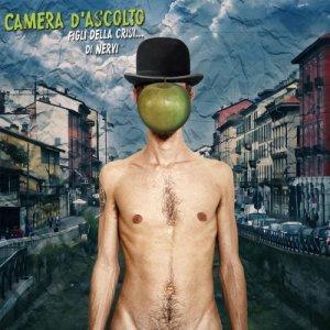 album Figli della crisi...di nervi - CAMERA D'ASCOLTO