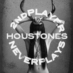 album Houstones - 2nd Player Never Plays - Houstones